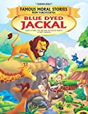 Blue Dyed Jackal - Book 5 (Famous Moral Stories from Panchtantra)