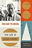 #8: You Say to Brick: The Life of Louis Kahn