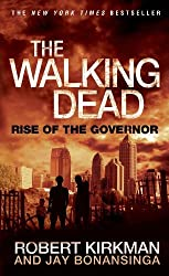 The Walking Dead: Rise of the Governor (The Walking Dead Series) by Robert Kirkman (2013-09-17)