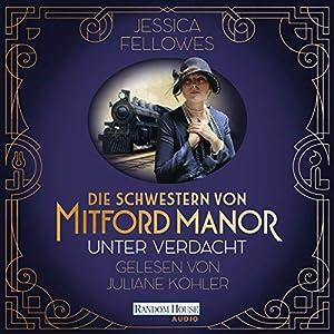 Unter Verdacht: Die Schwestern von Mitford Manor