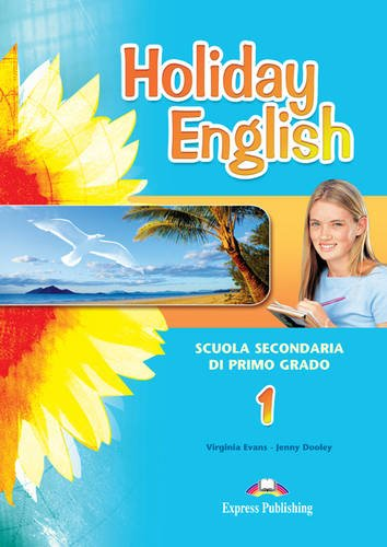 Holyday English. Student's book. Per la Scuola media: 1