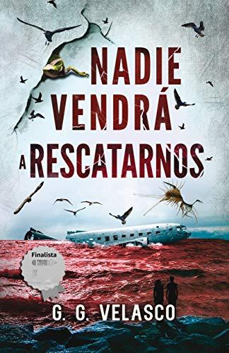 Nadie vendrá a rescatarnos. (Finalista del Premio literario Amazon 2019)