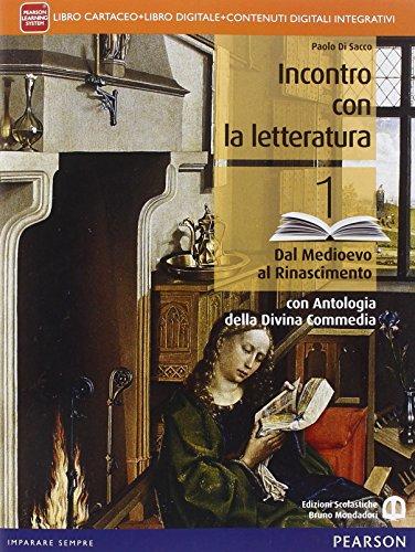 Incontro con la letteratura. Con antologia della Divina commedia. Per le Scuole superiori. Con e-book. Con espansione online: 1