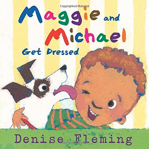 Maggie and Michael Get Dressed by Denise Fleming (2016-04-12)
