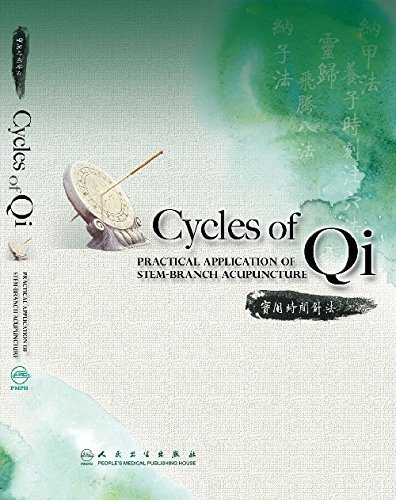 Cycles of Qi: Practical Application of Stem-Branch Acupuncture 1st Edition by Lian-you Piao (2011) Paperback
