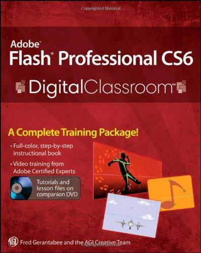 Adobe Flash Professional CS6 Digital Classroom (Adobe Flash Professional Cs6)