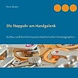 Die Stoppuhr am Handgelenk: Aufbau und Funktionsweise mechanischer Chronographen