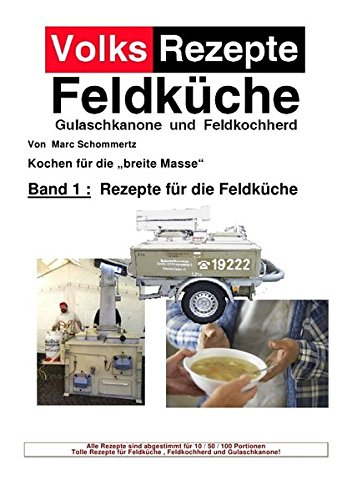Preisvergleich Produktbild Volksrezepte Band 1: Rezepte für die Feldküche