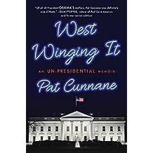 West Winging It: An Un-presidential Memoir (English Edition)