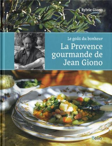 La provence gourmande de Jean Giono par Sylvie Giono