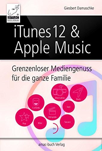iTunes 12 & Apple Music: Grenzenloser Musikgenuss für die ganze Familie (Wörterbuch Software)
