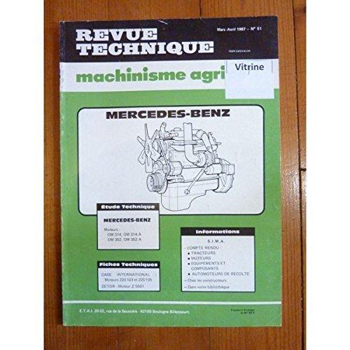 REVUE TECHNIQUE TRACTEUR AGRICOLE ET MACHINISME MERCEDES-BENZ MOTEURS OM314, OM314A, OM352, OM352A Monté sur Mercedes 508 608 et Unimog MB trac RTMA0051 - Mars/Avril 1987
