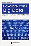 Big Data. La guida completa per il Data Scientist