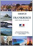 FRANKREICH  -  MEIN NEUES ZU HAUSE: Eine kurze Zusammenfassung der wichtigsten Fragen zum Thema AUSWANDERN nach oder LEBEN in FRANKREICH