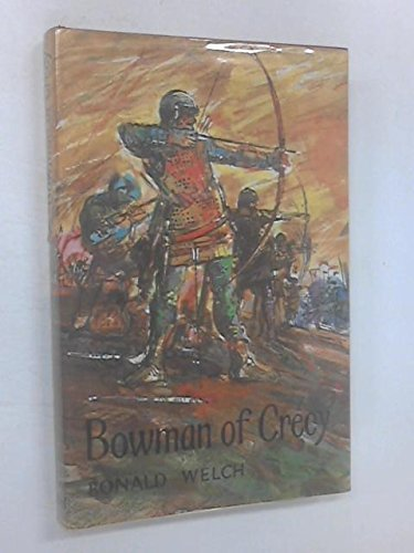 Bowman of Crecy by Ronald Welch (1966-08-01)