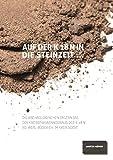 Auf der K18n in die Steinzeit...: Die Archäologischen Ergebnisse des Kreisstraßenneubaus der K18n bei Werl-Büderich im Kreis Soest - Martin Heinen
