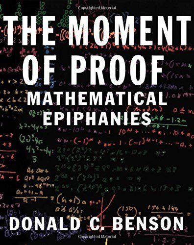 The Moment of Proof: Mathematical Epiphanies by Donald C. Benson (2000-12-14)
