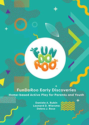 FunDoRoo Early Discoveries : Home-based Active Play for Parents and Youth (English Edition)
