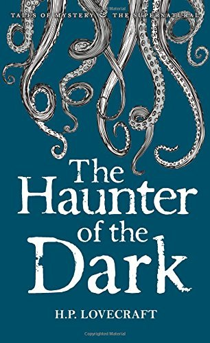 The Haunter of the Dark: Collected Short Stories Volume Three: 3 (Tales of Mystery & The Supernatural) by H.P. Lovecraft (2011-06-05) par H.P. Lovecraft