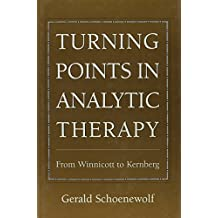 Turning Points in Analytic Therapy: From Winnicott to Kernberg