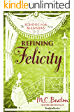 Refining Felicity (The School for Manners Series Book 1) (English Edition)