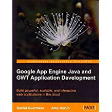 [(Google App Engine Java and GWT Application Development)] [By (author) Daniel Guermeur ] published on (November, 2010)