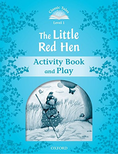 Classic Tales Second Edition: Classic Tales 1. The Little Red Hen. Activity Book and Play