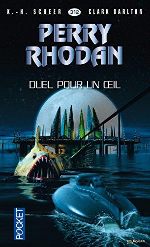 Perry Rhodan n°312 - Duel pour un oeil