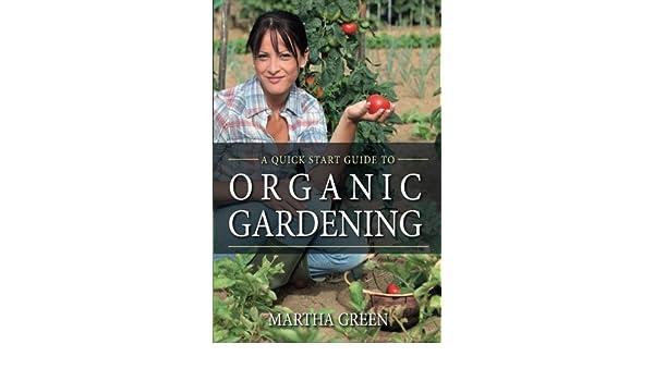 Organic Gardening: A Quick Start Guide