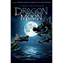 Dragon Moon (Dragon Keeper) by Carole Wilkinson (2008-05-06)
