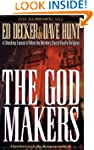 THE GOD MAKERS: A Shocking Expose of...