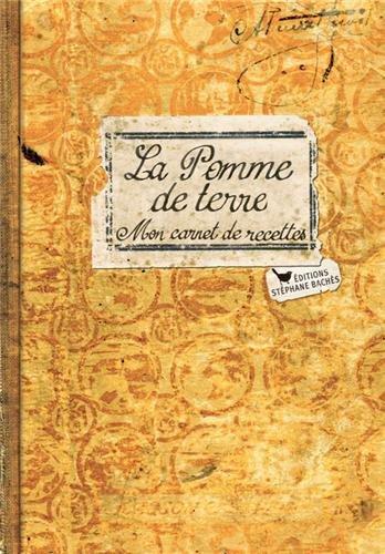 LA POMME DE TERRE, MON CARNET DE RECETTES par VICTORINE GRANET