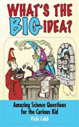What's the BIG Idea?: Amazing Science Questions for the Curious Kid