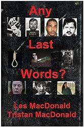 Any Last Words?