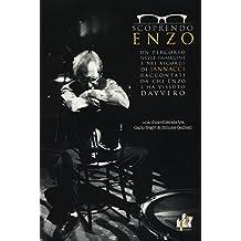 Scoprendo Enzo. Un percorso nelle immagini e nei ricordi di Jannacci raccontati da chi Enzo l'ha vissuto davvero