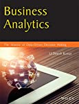Business Analytics: The Science of Data - Driven Decision Making