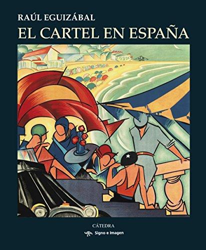 El cartel en España (Signo E Imagen) por Raúl Eguizábal