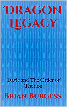Dragon Legacy: Davie and The Order of Therion by [Burgess, Brian D.]