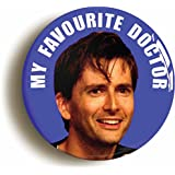 """MY FAVOURITE DOCTOR"" DAVID TENNANT BADGE PIN BUTTON (1inch/25mm diameter) 10th WHO"