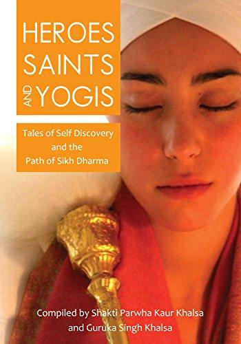 Heroes Saints and Yogis: Tales of Self Discovery and the Path of Sikh Dharma (English Edition) por Shakti Parwha Kaur Khalsa