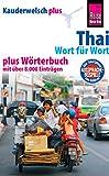 Reise Know-How Sprachführer Thai - Wort für Wort plus Wörterbuch: Kauderwelsch-Band 19+ (Kauderwelsch Plus)