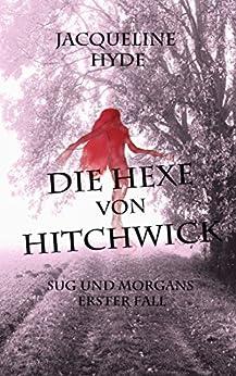 Die Hexe von Hitchwick (Sug und Morgans erster Fall 1)