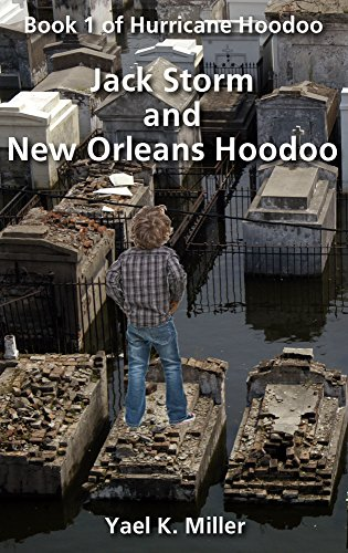 Jack Storm and New Orleans Hoodoo: Book 1 of Hurricane Hoodoo