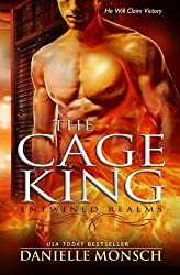 The Cage King: A Novella of the Entwined Realms by Danielle Monsch (2014-08-10)
