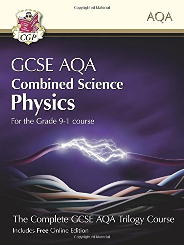 New Grade 9-1 GCSE Combined Science for AQA Physics Student Book with Online Edition (CGP GCSE Combined Science 9-1 Revision)