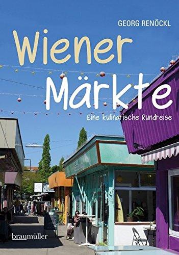 Wiener Märkte: Kulinarische Spaziergänge