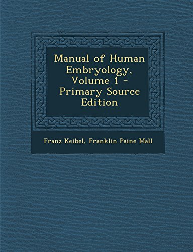 Manual of Human Embryology, Volume 1 - Primary Source Edition