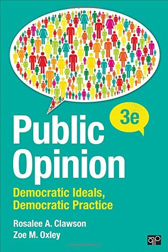 Public Opinion; Democratic Ideals, Democratic Practice Third Edition by Rosalee A Clawson (2016-04-07)