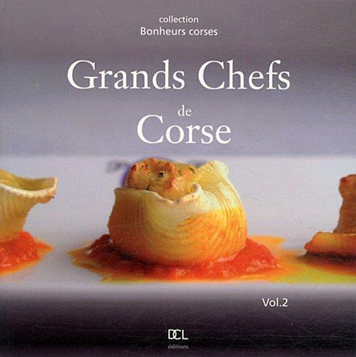 Grands chefs de Corse : Volume 2