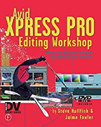 Avid Xpress Pro Editing Workshop by Steve Hullfish (2004-08-31)